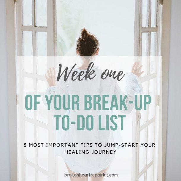 Tips for the first week of your break-up