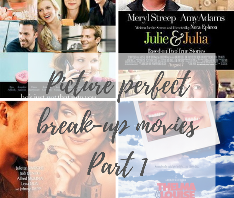 Picture perfect post-break-up flicks: Part 1