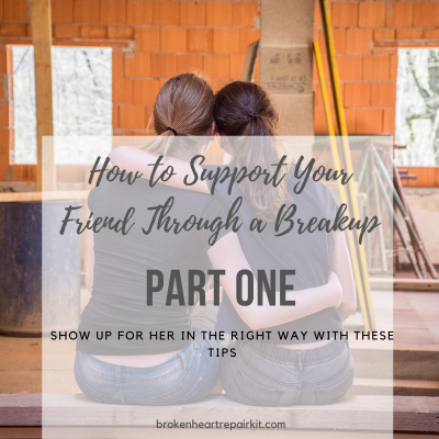 How to support your friend through a break-up