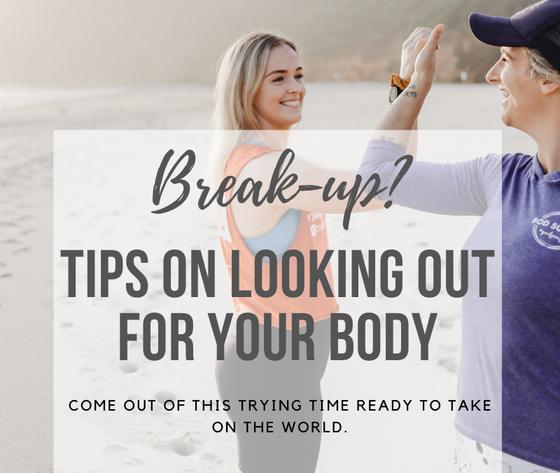 Caring for your body after a break-up