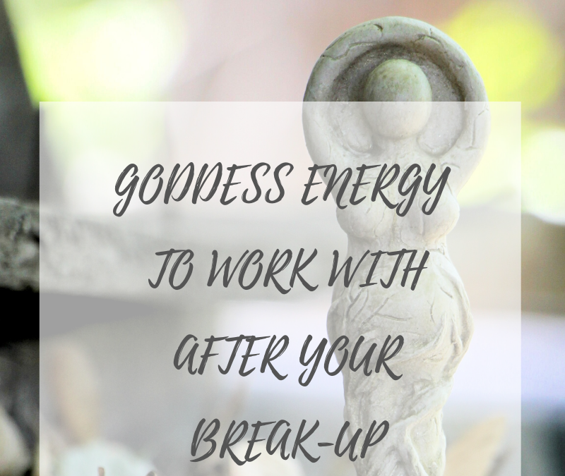Goddess Energy to Work with After Your Break-up
