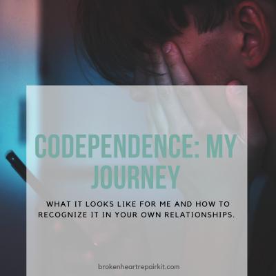 Codependence: My Journey