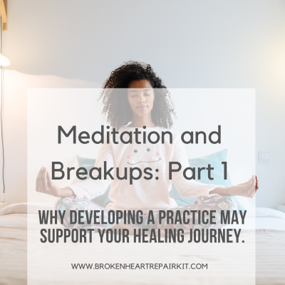 Meditation and breakups part 1